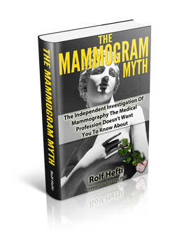 The Mammogram Myth by Rolf Hefti